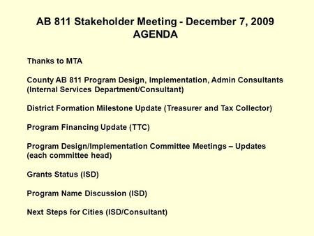 Thanks to MTA County AB 811 Program Design, Implementation, Admin Consultants (Internal Services Department/Consultant) District Formation Milestone Update.