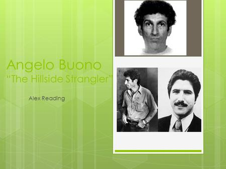 "Angelo Buono ""The Hillside Strangler"" Alex Reading."