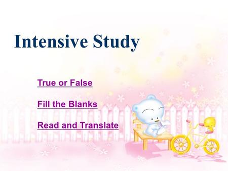Intensive Study True or False Fill the Blanks Read and Translate.