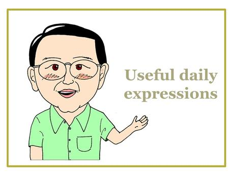 Useful daily expressions