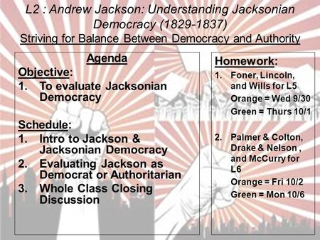 The objectives of the jacksonian democrats led by andrew jackson