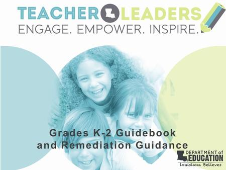 Grades K-2 Guidebook and Remediation Guidance. Please have open on your computer: -Session Power Point -Grades K-2 Math GuidebookGrades K-2 Math Guidebook.