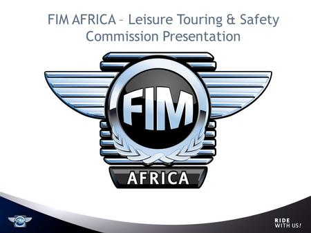 FIM AFRICA – Leisure Touring & Safety Commission Presentation.