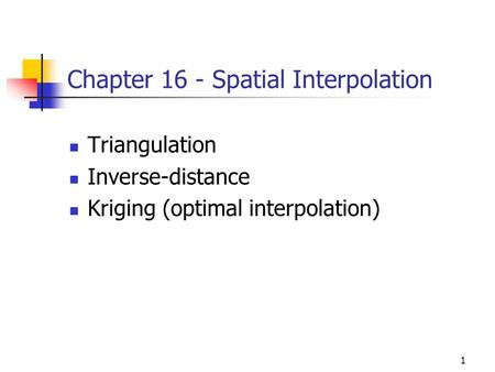 Chapter 16 - Spatial Interpolation