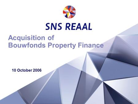 Acquisition of Bouwfonds Property Finance 10 October 2006.