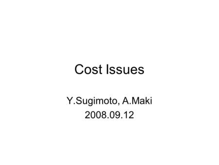Cost Issues Y.Sugimoto, A.Maki 2008.09.12. Estimation Procedure Get unit cost from the cost estimation for GLD(DOD) Estimate (relative) amount of return-yoke.