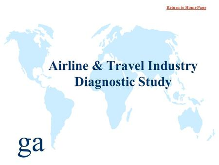 Ga Airline & Travel Industry Diagnostic Study Return to Home Page.