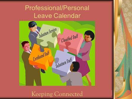 Professional/Personal Leave Calendar Keeping Connected.