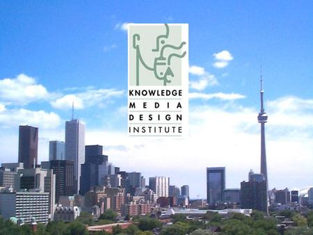 The University of Toronto's Knowledge Media Design Institute : KMDI  Designing & critiquing the media, technologies and policies of the Knowledge Society.