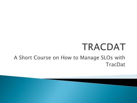 A Short Course on How to Manage SLOs with TracDat.