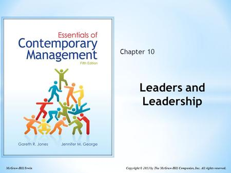 Copyright © 2013 by The McGraw-Hill Companies, Inc. All rights reserved. McGraw-Hill/Irwin Chapter 10 Leaders and Leadership.
