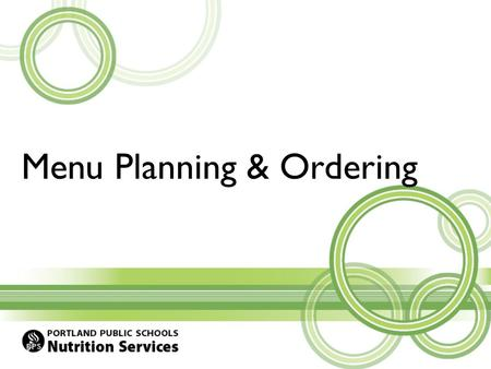 Menu Planning & Ordering. Overview This tutorial will cover the step by step process for: – Menu planning – Ordering by menu plan – Ordering by order.