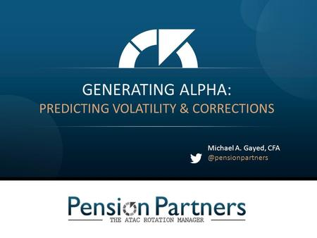 GENERATING ALPHA: Michael A. Gayed, PREDICTING VOLATILITY & CORRECTIONS.