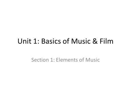 Unit 1: Basics of Music & Film