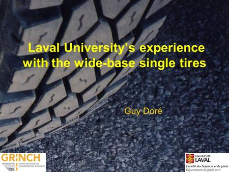 Guy Doré Laval University's experience with the wide-base single tires.