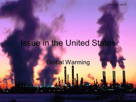 Issue in the United States Global Warming Melissa Q.- age 13.
