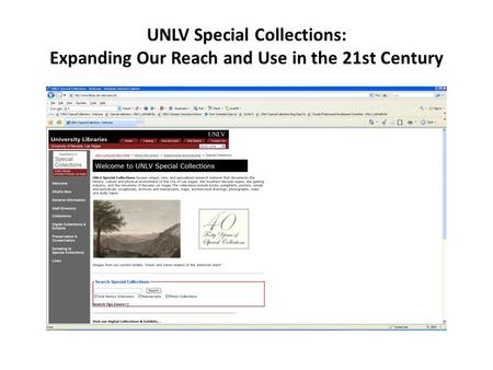 UNLV Special Collections: Expanding Our Reach and Use in the 21st Century.