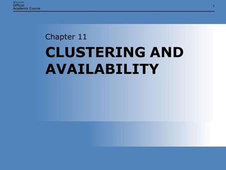 11 CLUSTERING AND AVAILABILITY Chapter 11. Chapter 11: CLUSTERING AND AVAILABILITY2 OVERVIEW  Describe the clustering capabilities of Microsoft Windows.