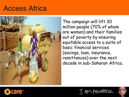 Access Africa The campaign will lift 30 million people (70% of whom are women) and their families out of poverty by ensuring equitable access to a suite.
