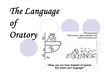 The Language of Oratory. Definition The skill of making powerful and persuasive speeches The derived word oration, originally used for prayer since c.1375,