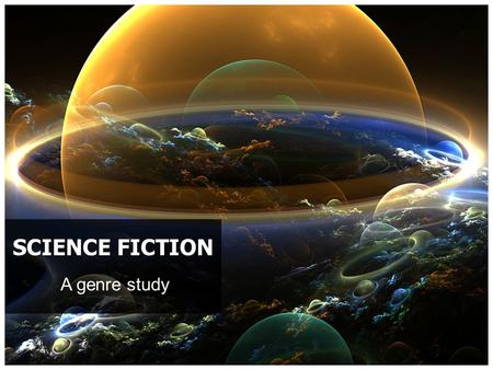 A genre study SCIENCE FICTION. Definition of genre Genre - kind or sort, from Latin: genus (stem gener-), Greek: genos, is the term for any category.