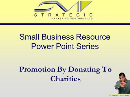 Small Business Resource Power Point Series Promotion By Donating To Charities.