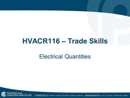 HVACR116 – Trade Skills Electrical Quantities. Electrical Quantities and Ohm's Law A coulomb is a quantity measurement for electrons. One coulomb contains.