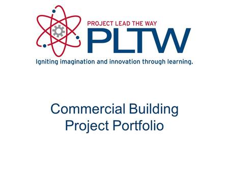 Commercial Building Project Portfolio. Project Portfolio Deliverables Cover Page Table of Contents Architectural Program Site Information Code Requirements.
