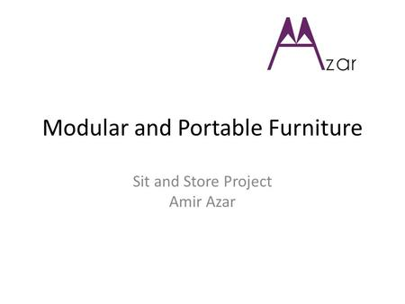 Modular and Portable Furniture Sit and Store Project Amir Azar.