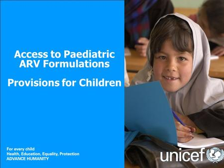 Access to Paediatric ARV Formulations Provisions for Children.