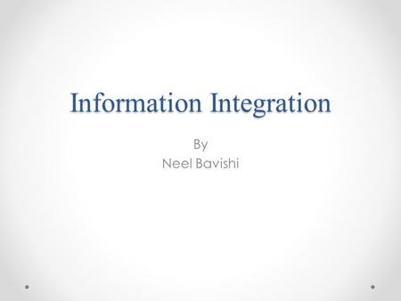 Information Integration By Neel Bavishi. Mediator Introduction A mediator supports a virtual view or collection of views that integrates several sources.