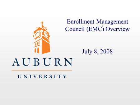 Enrollment Management Council (EMC) Overview July 8, 2008.