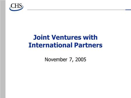 Joint Ventures with International Partners November 7, 2005.