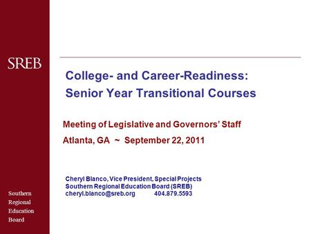 Southern Regional Education Board College- and Career-Readiness: Senior Year Transitional Courses Meeting of Legislative and Governors' Staff Atlanta,