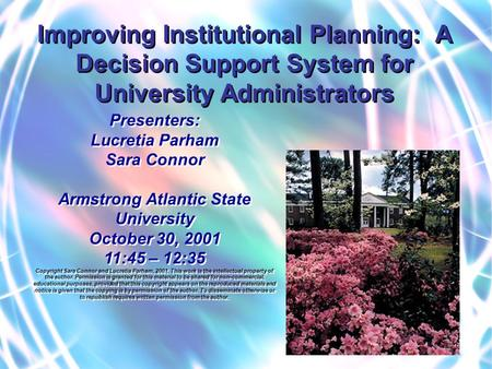 1 Presenters: Lucretia Parham Sara Connor Armstrong Atlantic State University October 30, 2001 11:45 – 12:35 Copyright Sara Connor and Lucretia Parham,