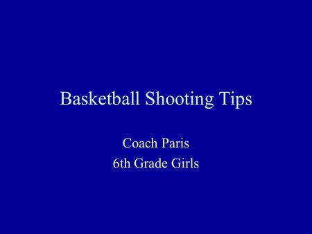 Basketball Shooting Tips Coach Paris 6th Grade Girls.