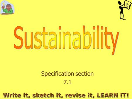 Specification section 7.1. Sustainability 7.1 As the demand for products increases, the materials that we use to make them are running out as many of.