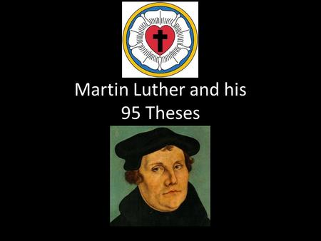 Martin Luther and his 95 Theses. Setting the Stage Many people began to criticize the Churches practices. Many felt they were too interested in worldly.