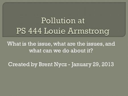 What is the issue, what are the issues, and what can we do about it? Created by Brent Nycz - January 29, 2013.