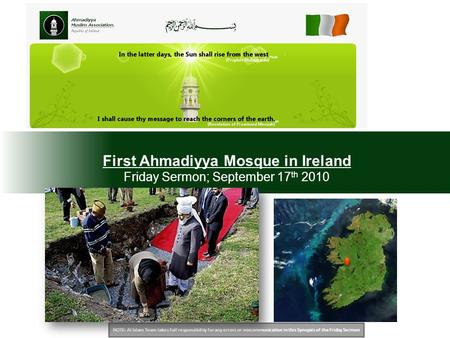 NOTE: Al Islam Team takes full responsibility for any errors or miscommunication in this Synopsis of the Friday Sermon First Ahmadiyya Mosque in Ireland.
