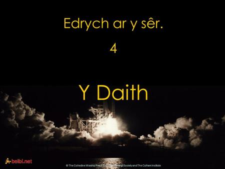 Edrych ar y sêr. 4 Y Daith © The Collective Worship Resource - The National Society and The Culham Institute.