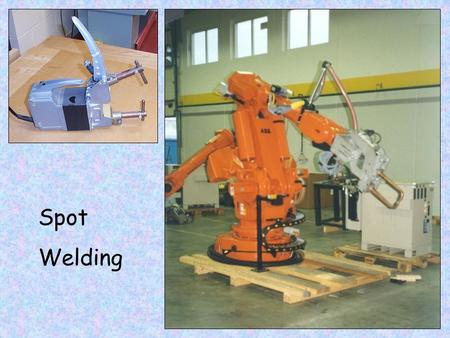 Spot Welding. Spot Welding Spot welding is principally used as a method of joining sheet steel. The process is used extensively in the Automobile industry.