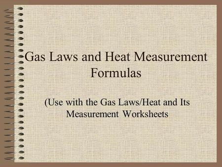 Worksheets Heat And Its Measurement the quantity of energy as heat that must be transferred to raise gas laws and measurement formulas use with lawsheat its