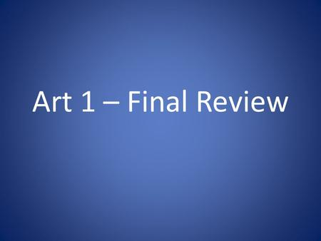 Art 1 – Final Review. List the Stages of Clay? Purpose of Wedging Clay?