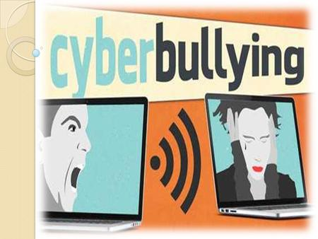 WHAT IS THE CYBERBULLING ? Cyber Bullying is using the Internet, cell phones, video game systems, or other technology to send or post text or images.