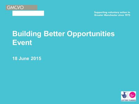 Building Better Opportunities Event 18 June 2015.