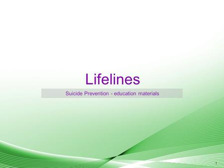 1 Lifelines Suicide Prevention - education materials.
