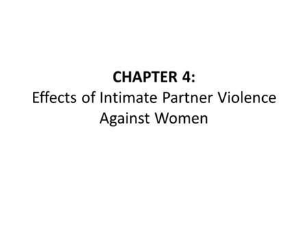 CHAPTER 4: Effects of Intimate Partner Violence Against Women.