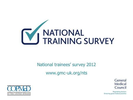 Www.gmc-uk.org/nts National trainees' survey 2012.