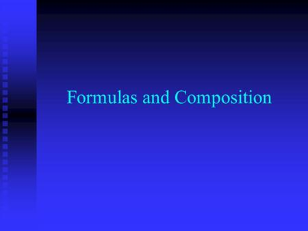 Formulas and Composition. Percent Composition Percent composition lists a percent each element is of the total mass of the compound Percent composition.